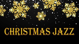 Best Christmas Jazz Music - Christmas Background Music for Relax - Can't Wait for Christmas!