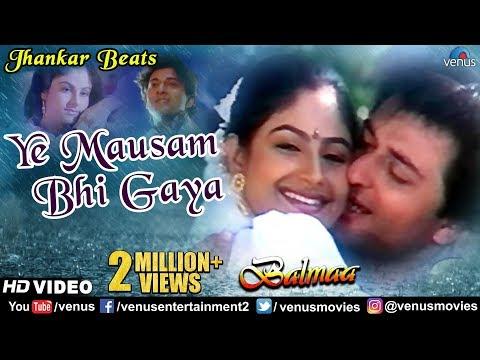 Ye Mausam Bhi Gaya - JHANKAR BEATS   Ayesha Jhulka,Avinash Vadhvan   Balmaa   90s Best Romantic Song