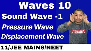 Waves10 : Sound Waves   Introduction II Pressure Wave And Displacement Wave JEE MAINSNEET