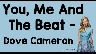 You, Me And The Beat (With Lyrics) - Dove Cameron