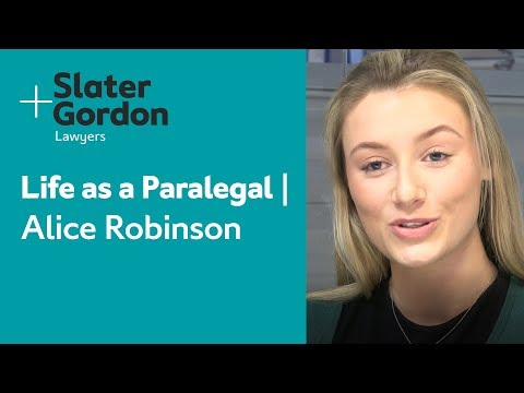 Life as a Paralegal   Alice Robinson   Slater and Gordon