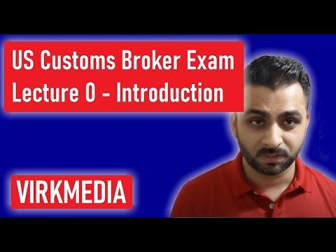 US Customs Broker Exam - Lecture 0 - Introduction - YouTube
