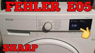 Fehlermeldung E05  Fehlercode E05 Trockner SHARP TROCKNER