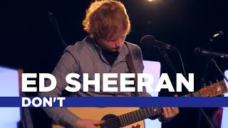 Ed Sheeran - 'Don't' (Capital Live Session)