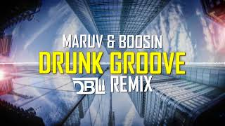 Maruv & Boosin - Drunk Groove Dbl Download