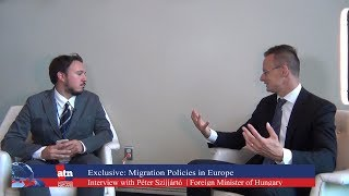 Exclusive: Interview with Péter Szijjártó Foreign Minister of Hungary on Migration Policies in Europ
