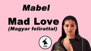 Mabel   Mad Love  Magyarul Felirattal  Dalszöveggel