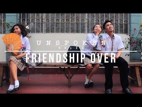 "Unspoken Rules: ""Friendship Over"""