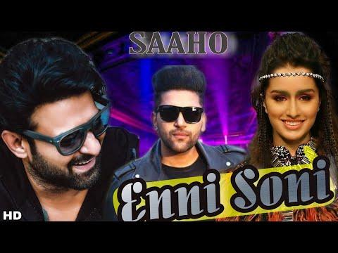 ENNI SONI Song | Guru Randhawa Songs | Prabhas, Shraddha Kapoor, Saaho Movie,Saaho Movie Song