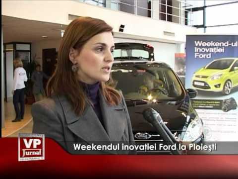 Weekendul inovaţiei Ford la Ploieşti