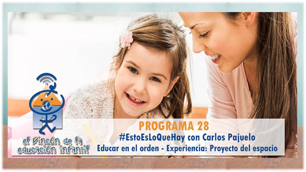 #EstoEsLoQueHay - Educar el orden material - Rafael Sanz - Proyecto del espacio (p28)