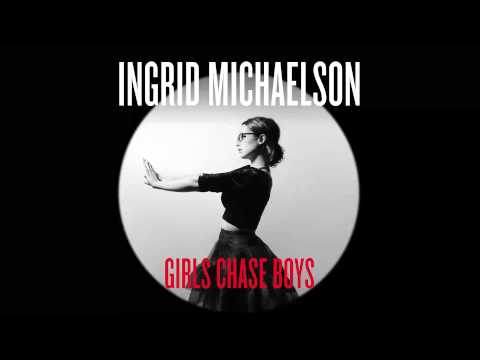 Ingrid Michaelson - Girls Chase Boys - Ingrid Michaelson