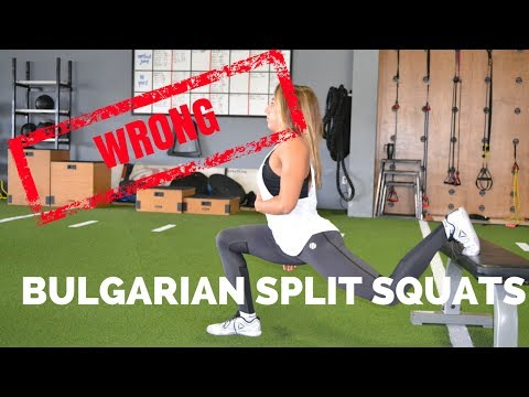 Bulgarian Split Squat...You're Doing It Wrong
