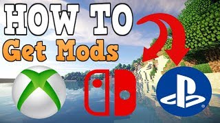 How To Get Mods In Minecraft Xbox One/PS4/Switch