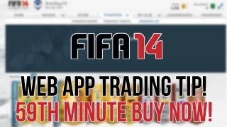Fifa 14 Ultimate Team - Web App Trading Tip 59th Minute Buy Now Method!