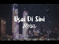 Raisa - Usai Di Sini (Official Lyric Video)