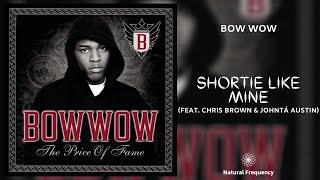 Bow Wow - Shortie Like Mine ft. Chris Brown, Johntá Austin (432Hz)