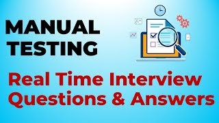 Software Testing - Real Time Interview Questions & Answers