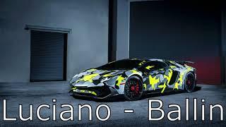 Luciano   Ballin [Bass Boosted]