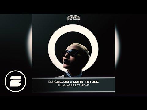 DJ Gollum & Mark Future - Sunglasses At Night (Hands Up Mix)