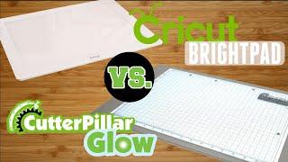 Cricut BrightPad VS. CutterPillar Glow