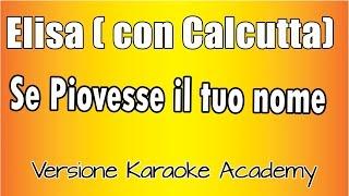 Elisa Ft Calcutta   Se Piovesse Il Tuo Nome (Versione Karaoke Academy Italia)