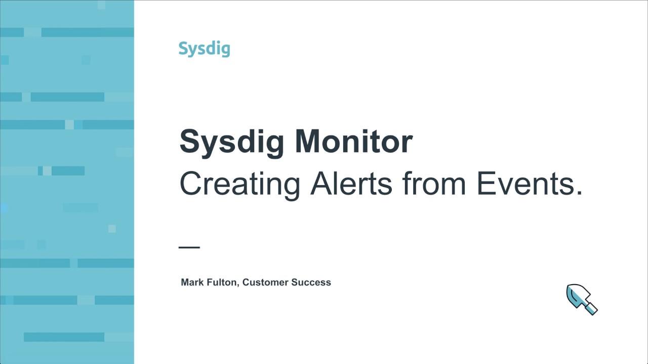 Sysdig Monitor 101 イベントからアラートを作成