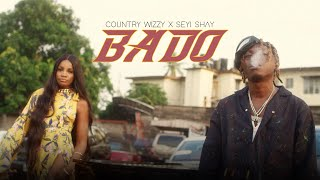 Country Wizzy ft Seyi Shay – Bado (Official Music Video)