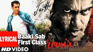 Baaki Sab First Class Full Lyrical (Remix) | Salman   - YouTube