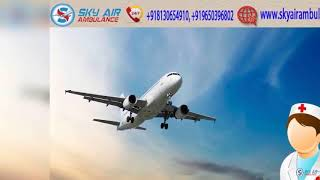 Use India's Superior ICU Setup Air Ambulance Service in Siliguri by Sky