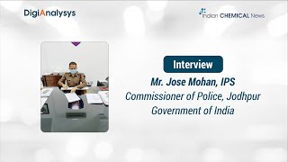 Interview with Mr. Jose Mohan, IPS, Commissioner of Police, Jodhpur, Rajasthan, Government of India