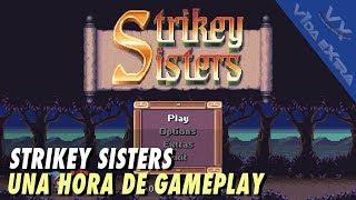 Strikey Sisters - Una hora de gameplay