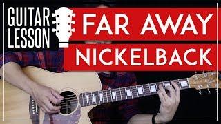Far Away Guitar Tutorial - Nickelback Guitar Lesson 🎸  Tabs + Chords + Guitar Cover 