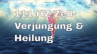 ★ 111 HZ  Für Zellregeneration, Haut Verjüngung Und Heilung ★