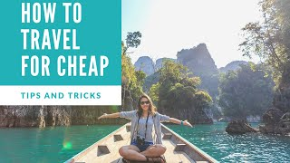 How To Travel For Cheap! Tips & Tricks