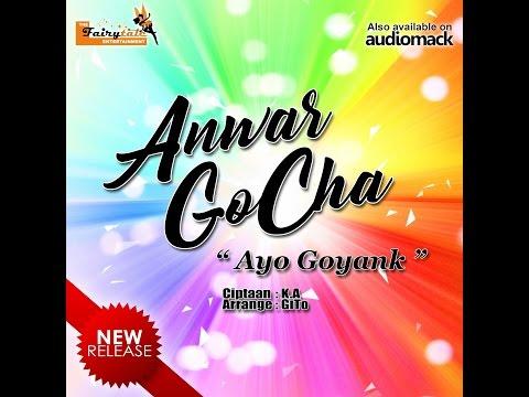 Anwar GoCha ~ Ayo Goyank | ( Lagu Dangdut Terbaru 2017 )