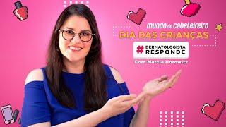 Dermatologista Responde: dúvidas sobre cosméticos e produtos infantis - com Marcia Horowitz