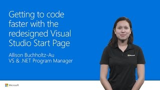 Getting To Code Faster With The Redesigned Visual Studio 2017 StartPage