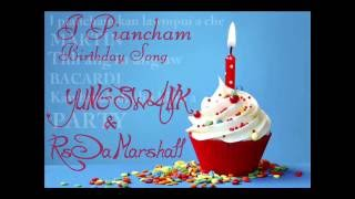 YUNG SWANK & Rs Da Marshall - i piancham(Birthday Song)
