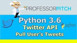 Using Twitter API: Pull User's Tweets | Python 3.6