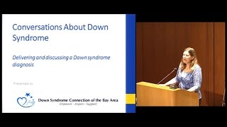 Conversations About Down Syndrome: Delivering and Discussing a Down Syndrome Diagnosis