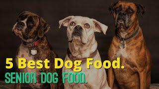 ✅ 5 Best dog food for Senior Dogs | Best Dog Food For Older Dogs in 2020.