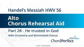 Handel's Messiah Part 28 - He trusted in God - Alto Chorus Rehearsal Aid