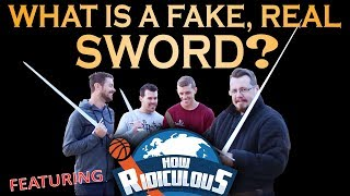 What is a FAKE real sword? ft. How Ridiculous!