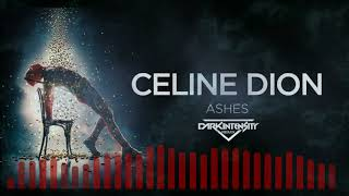 Ashes   Celine Dion (Dark Intensity Remix)