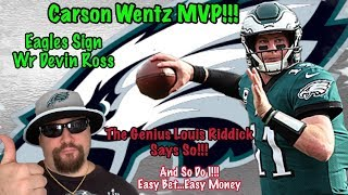 Carson Wentz Will Win MVP According To Former NFL Scout | Betting On Wentz | Eagles Sign Devin Ross