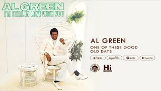Al Green One of These Good Old Days (Official Audio)