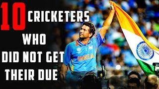 10 Cricketers who did not get their due