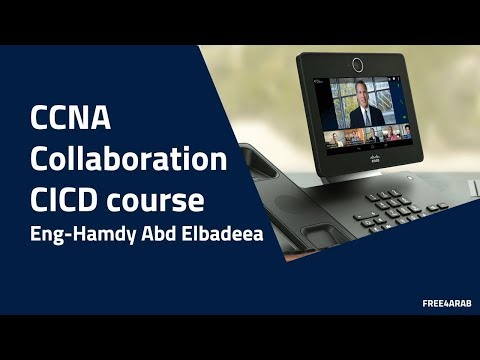 ‪08-CCNA Collaboration (Collaboration Applications Interfaces)By Eng-Hamdy Abd Elbadeea | Arabic‬‏