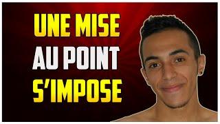 UNE MISE AU POINT S'IMPOSE !!!